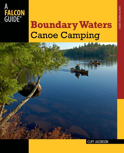 Boundary Waters Canoe Camping  3rd 2012 9780762773442 Front Cover