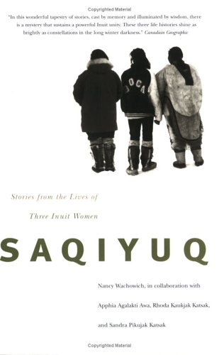Saqiyuq Stories from the Lives of Three Inuit Women  2001 edition cover