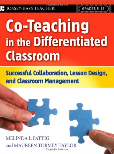 Co-Teaching in the Differentiated Classroom Successful Collaboration, Lesson Design, and Classroom Management, Grades 5-12  2007 edition cover