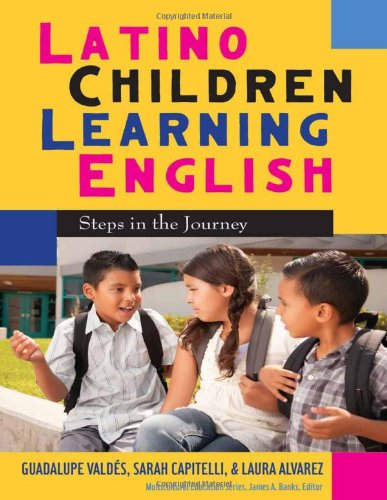 Latino Children Learning English Steps in the Journey  2011 edition cover