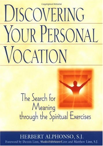 Discovering Your Personal Vocation The Search for Meaning Through the Spiritual Exercises  2001 9780809140442 Front Cover
