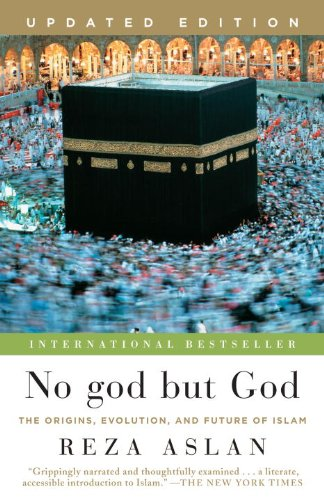No God but God The Origins, Evolution, and Future of Islam  2011 (Revised) edition cover