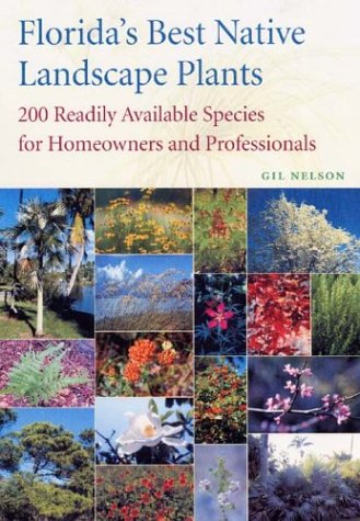 Florida's Best Native Landscape Plants 200 Readily Available Species for Homeowners and Professionals  2003 edition cover