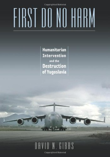 First Do No Harm Humanitarian Intervention and the Destruction of Yugoslavia  2009 edition cover