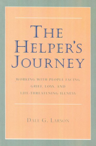 Helper's Journey Working with People Facing Grief, Loss, and Life-Threatening Illness  1993 edition cover