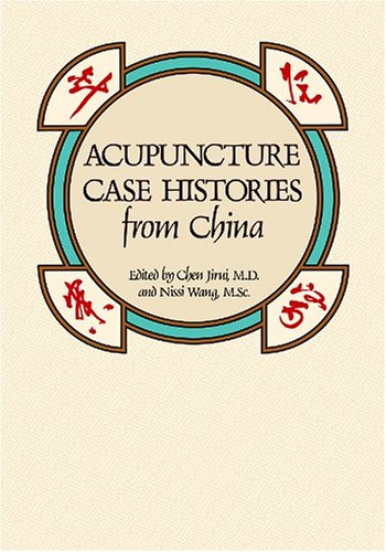 Acupuncture Case Histories from China N/A edition cover
