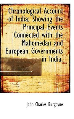 Chronological Account of Indi : Showing the Principal Events Connected with the Mahomedan and Europ  2009 edition cover
