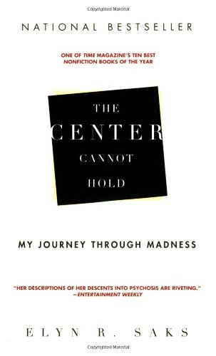 Center Cannot Hold My Journey Through Madness N/A 9781401309442 Front Cover