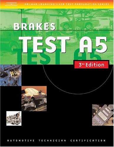 Automotive ASE Test Preparation Manuals Brakes, Test A5 3rd 2004 9781401820442 Front Cover