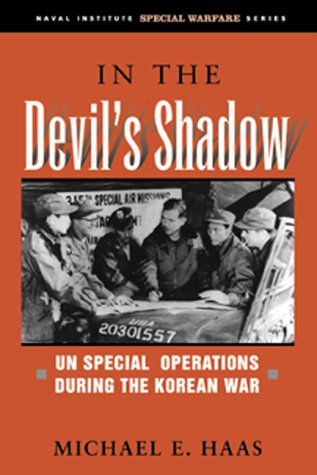 In the Devil's Shadow U. N. Special Operations During the Korean War  2000 edition cover
