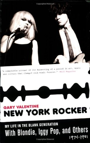New York Rocker My Life in the Blank Generation with Blondie, Iggy Pop, and Others, 1974-1981 N/A 9781560259442 Front Cover
