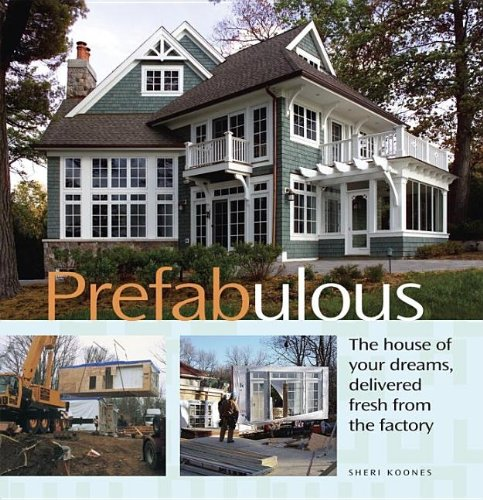 Prefabulous Prefabulous Ways to Get the Home of Your Dreams  2007 9781561588442 Front Cover