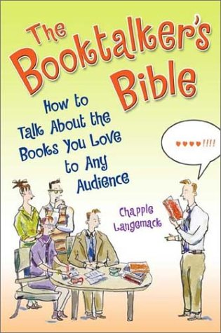 Booktalker's Bible How to Talk about the Books You Love to Any Audience  2003 9781563089442 Front Cover
