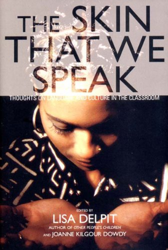Skin That We Speak Thoughts on Language and Culture in the Classroom  2002 edition cover