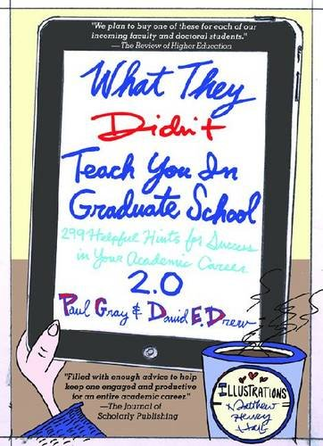 What They Didn't Teach You in Graduate School 299 Helpful Hints for Success in Your Academic Career 2nd 2012 edition cover