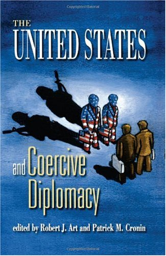 United States and Coercive Diplomacy   2003 9781929223442 Front Cover