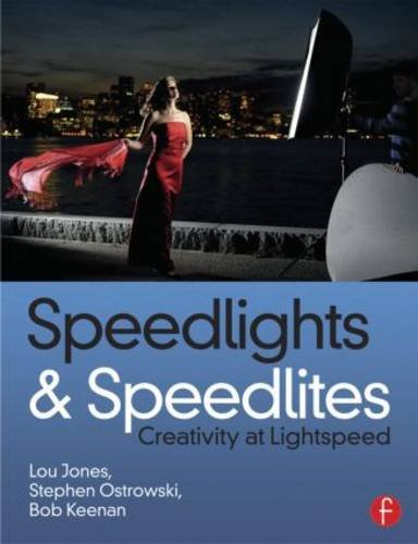 Speedlights and Speedlites Creative Flash Photography at the Speed of Lightspeed 2nd 2014 (Revised) 9780240821443 Front Cover