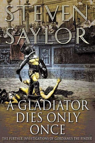 Gladiator Dies Only Once The Further Investigations of Gordianus the Finder N/A edition cover