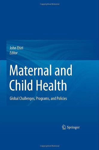 Maternal and Child Health Global Challenges, Programs, and Policies  2009 edition cover