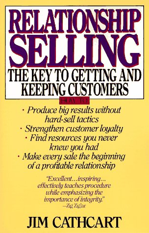Relationship Selling The Key to Getting and Keeping Customers N/A edition cover