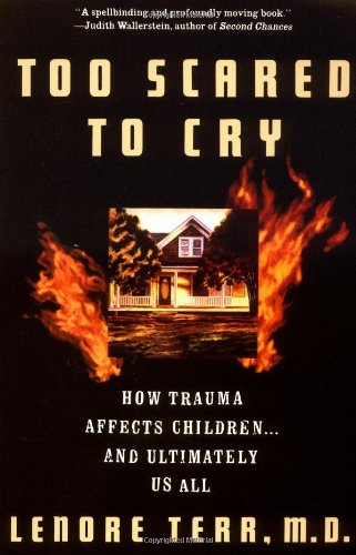 Too Scared to Cry Psychic Trauma in Childhood  1990 (Reprint) edition cover