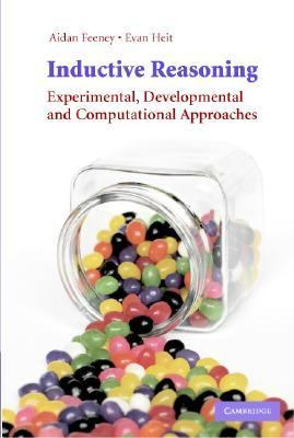 Inductive Reasoning Experimental, Developmental, and Computational Approaches  2007 9780521672443 Front Cover