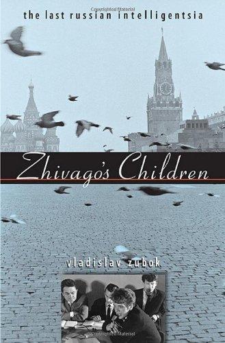 Zhivago's Children The Last Russian Intelligentsia  2009 edition cover