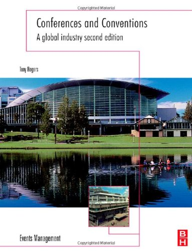 Conferences and Conventions A Global Industry 2nd 2008 (Revised) 9780750685443 Front Cover
