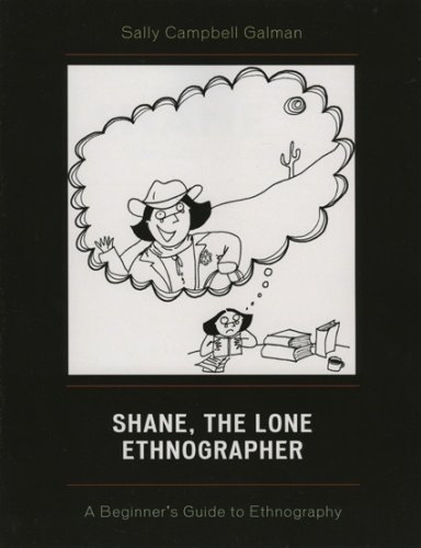 Shane, the Lone Ethnographer A Beginner's Guide to Ethnography  2007 edition cover