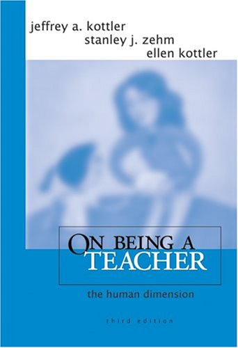 On Being a Teacher The Human Dimension 3rd 2005 (Revised) edition cover