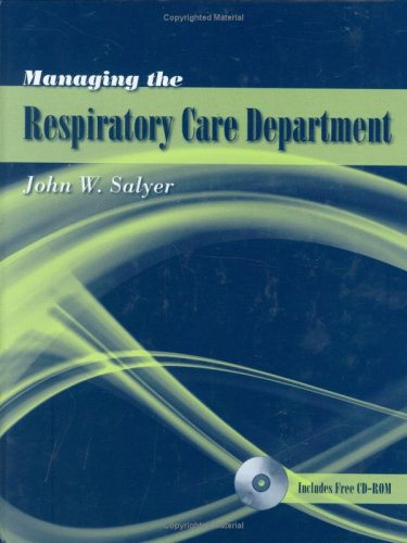 Managing the Respiratory Care Department   2008 edition cover