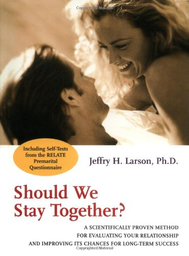 Should We Stay Together A Scientifically Proven Method for Evaluating Your Relationship and Improving Its Chances for Long-Term Success  2000 9780787951443 Front Cover