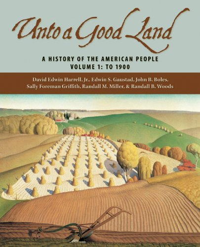 Unto a Good Land A History of the American People Volume 1: To 1900  2005 edition cover