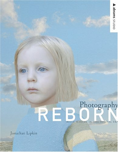 Photography Reborn Image Making in the Digital Era  2005 edition cover