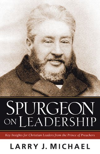 Spurgeon on Leadership Key Insights for Christian Leaders from the Prince of Preachers  2003 edition cover