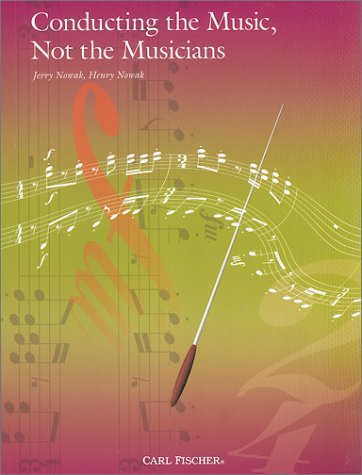 Conducting the Music, Not the Musicians 1st edition cover