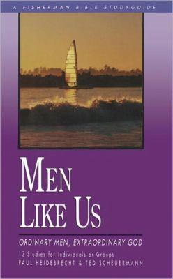 Men Like Us Ordinary Men, Extraordinary God N/A 9780877885443 Front Cover