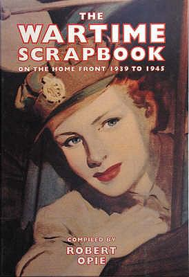 Wartime Scrapbook On the Home Front, 1939-1945  2004 edition cover