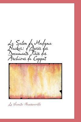 Le Salon De Madame Necker: D'apres Des Documents Tires Des Archives De Coppet  2009 edition cover