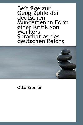 Beitrsge Zur Geographie der Deutschen Mundarten in Form Einer Kritik Von Wenkers Sprachatlas des Deu  2009 edition cover