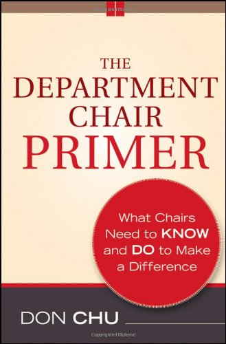 Department Chair Primer What Chairs Need to Know and Do to Make a Difference 2nd 2012 edition cover