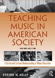 Teaching Music in American Society: A Social and Cultural Understanding of Music Education  2015 9781138921443 Front Cover