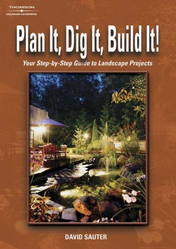 Plan It, Dig It, Build It! Your Step-by-Step Guide to Landscape Projects  2003 9781401810443 Front Cover