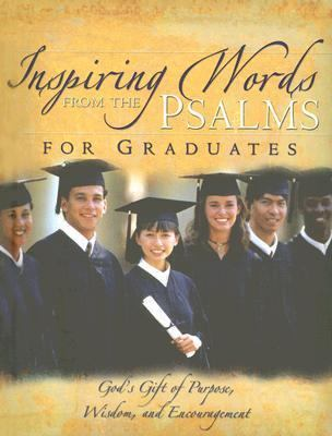 Inspiring Words from the Psalms for Graduates  N/A 9781403720443 Front Cover