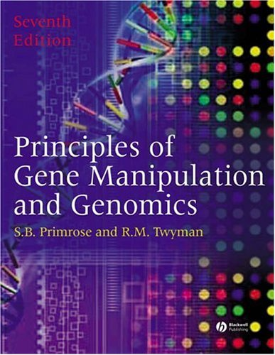 Principles of Gene Manipulation and Genomics  7th 2006 (Revised) edition cover
