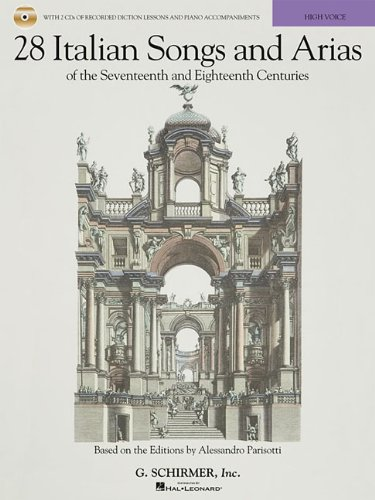28 Italian Songs and Arias of the 17th and 18th Centuries Based on the Editions by Alessandro Parisotti High Voice, Book with Online Audio N/A edition cover