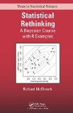 Statistical Rethinking: A Bayesian Course With Examples in R and Stan  2015 9781482253443 Front Cover