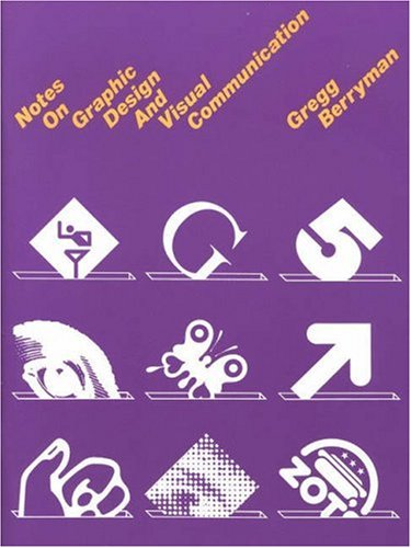 Notes on Graphic Design and Visual Communications  3rd 1991 (Revised) 9781560520443 Front Cover