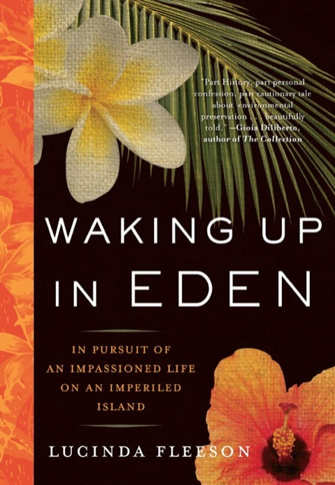 Waking up in Eden In Pursuit of an Impassioned Life on an Imperiled Island N/A edition cover