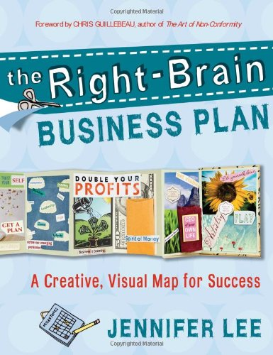 Right-Brain Business Plan A Creative, Visual Map for Success  2011 edition cover
